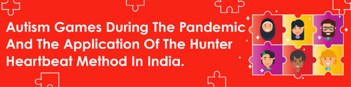 Autism games during the Pandemic and the application of it in India.