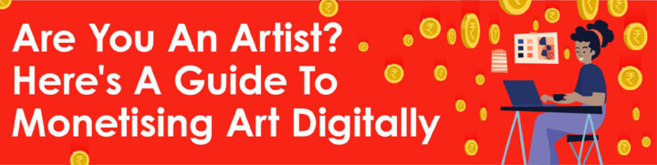 Are You An Artist?  Here's A Guide To Monetising Art Digitally